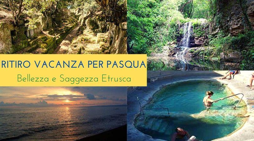 Vacanza Ritiro di Pasqua: Bellezza e Saggezza Etrusca