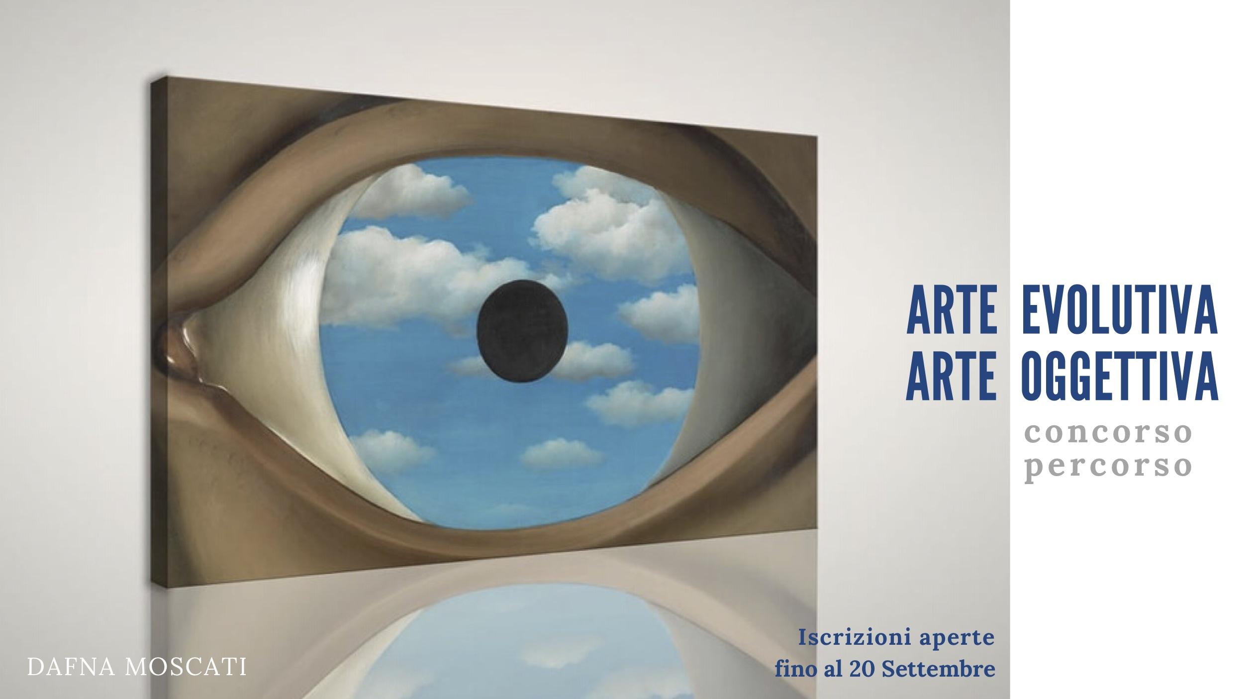 ARTE EVOLUTIVA - ARTE OGGETTIVA  Concorso / Percorso