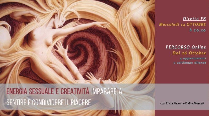 Energia sessuale e creatività: Imparare a sentire e condividere il piacere. Percorso di Gruppo Online