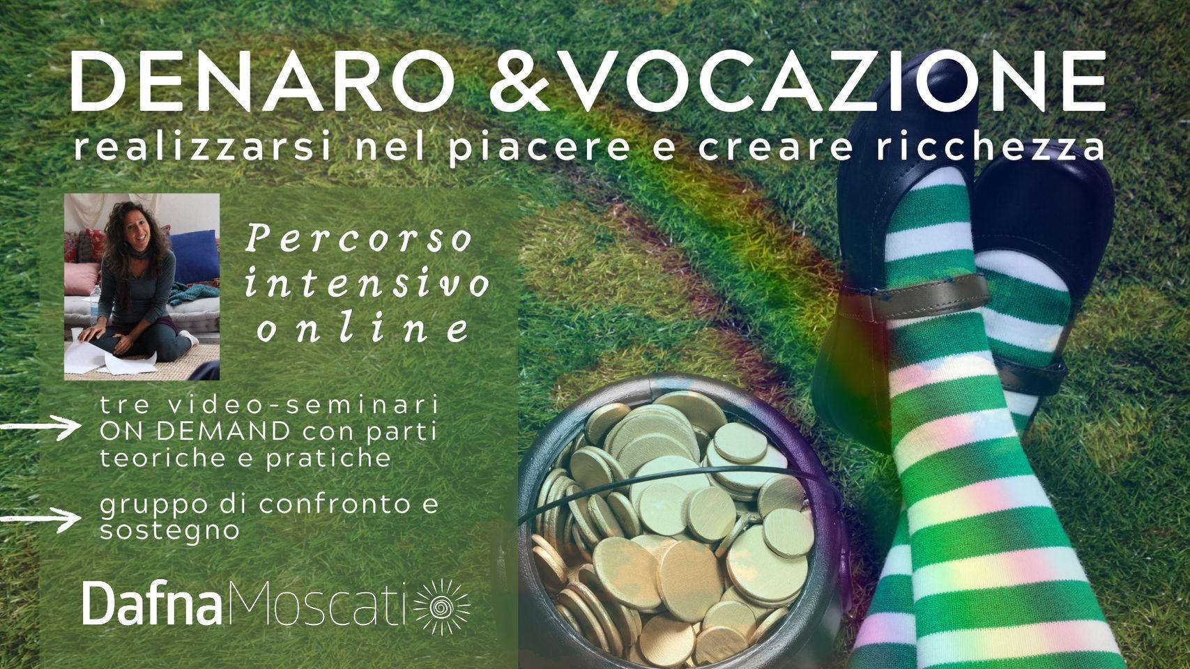 DENARO & VOCAZIONE - Realizzarsi nel piacere e creare ricchezza - Percorso intensivo online!