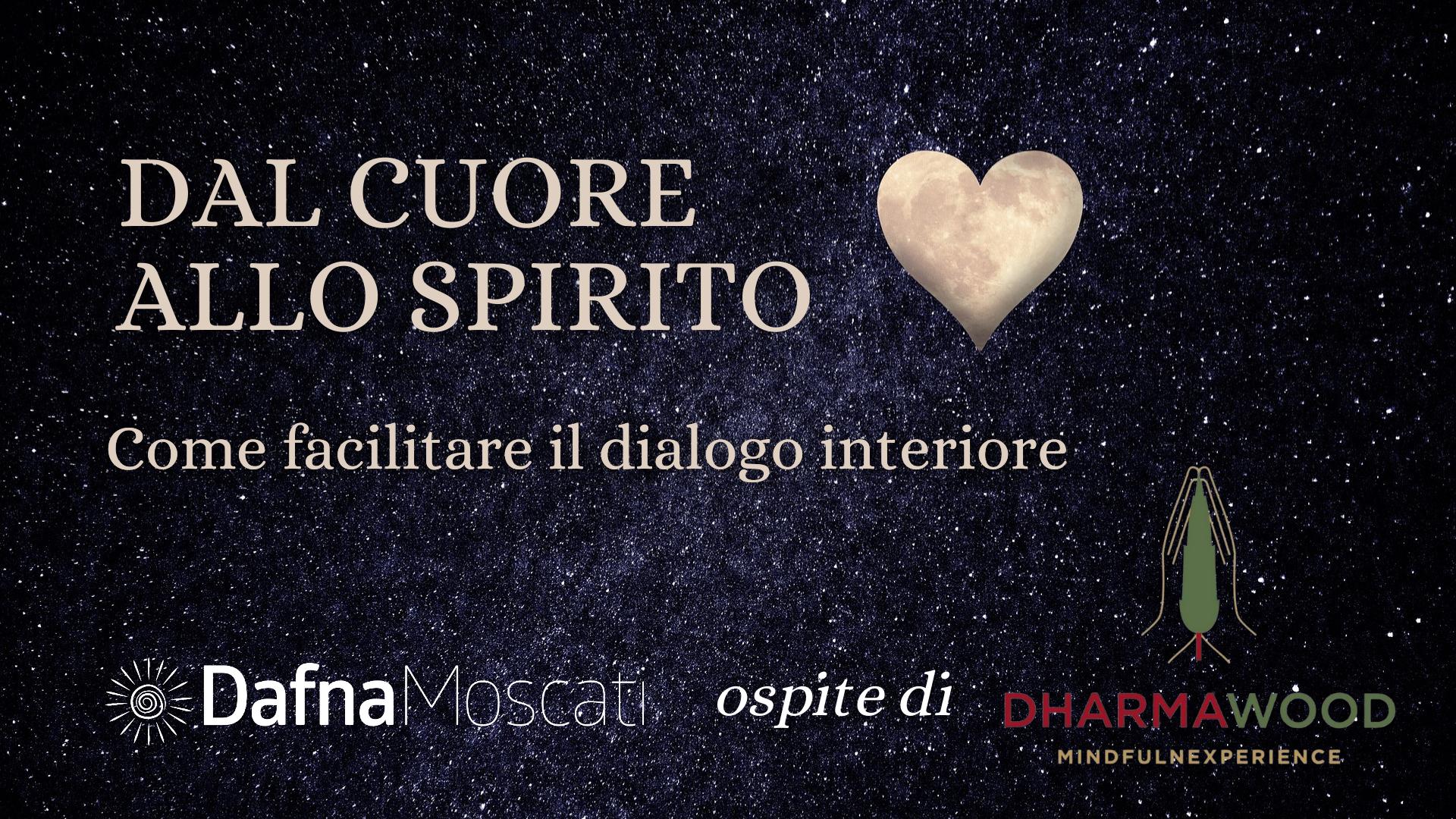 DAL CUORE ALLO SPIRITO - come facilitare il dialogo interiore